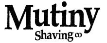 Mutiny Shaving
